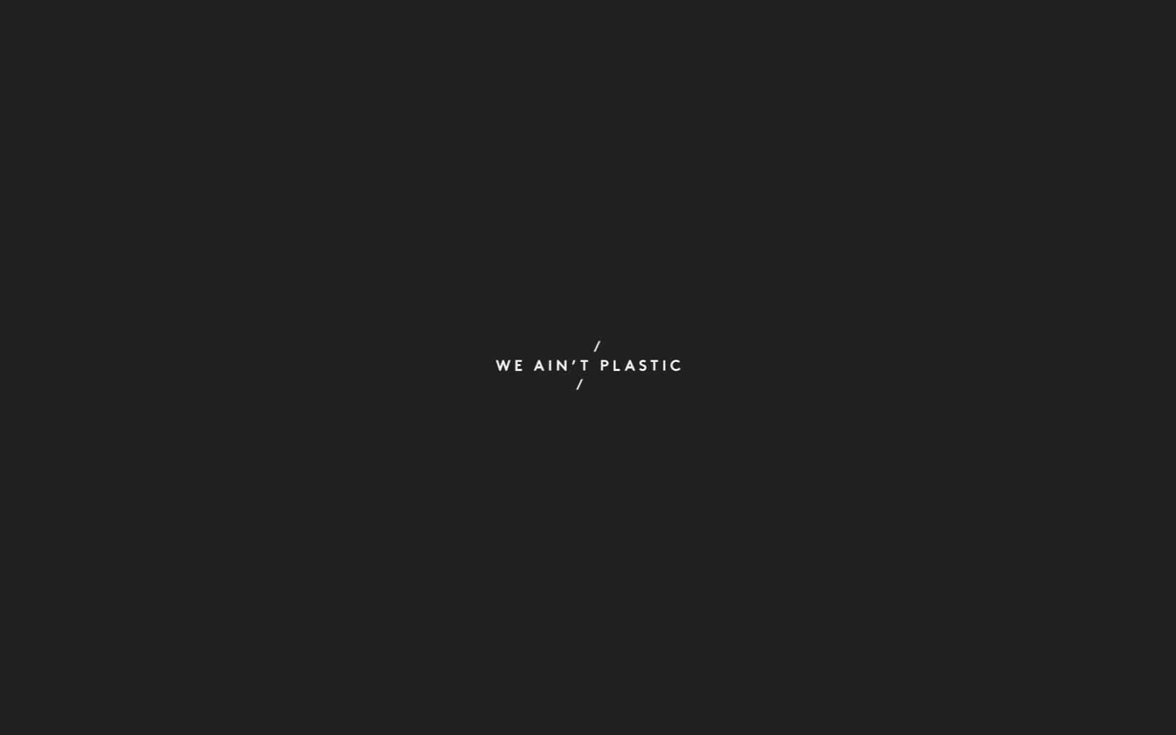 Weaintplastic 01