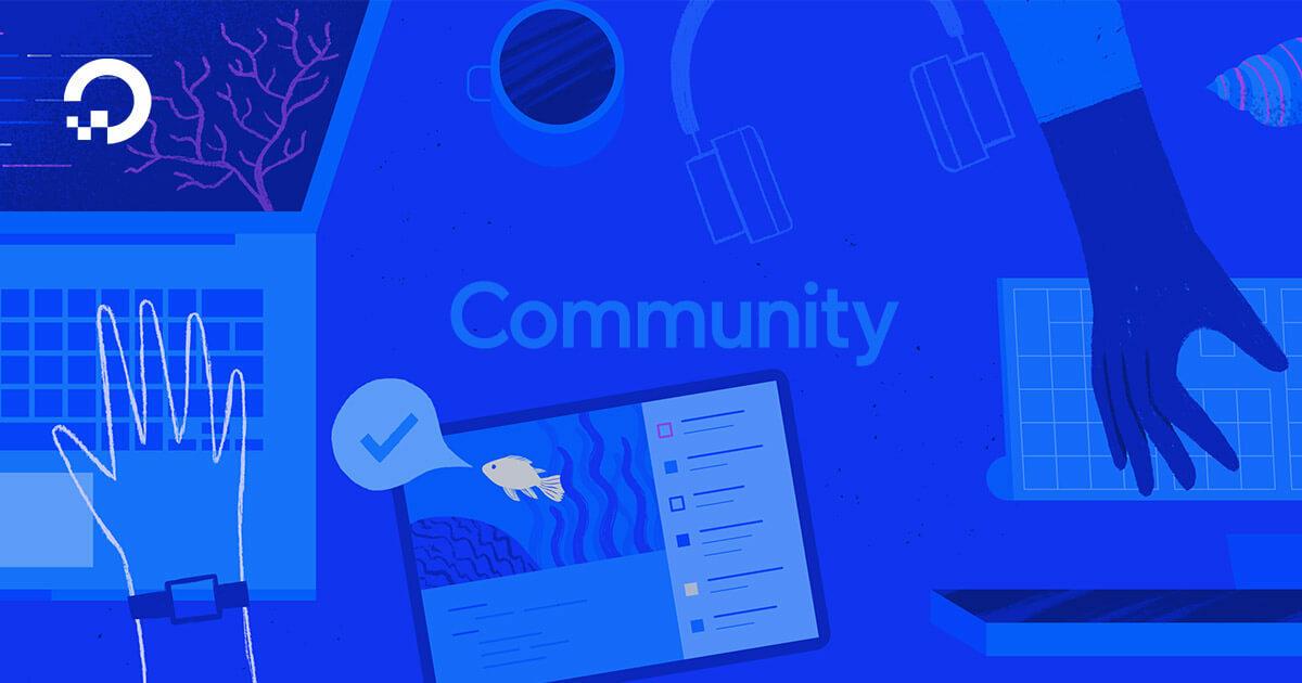 Digital Ocean Community e00e73a18df20667c3117725e727f3ade330204dff619ad8153050ded7341627