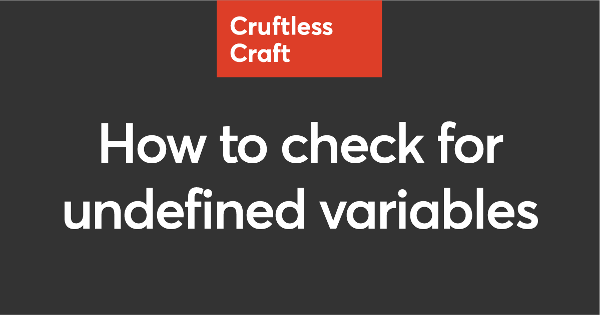 How To Check For Undefined Variables Facebook