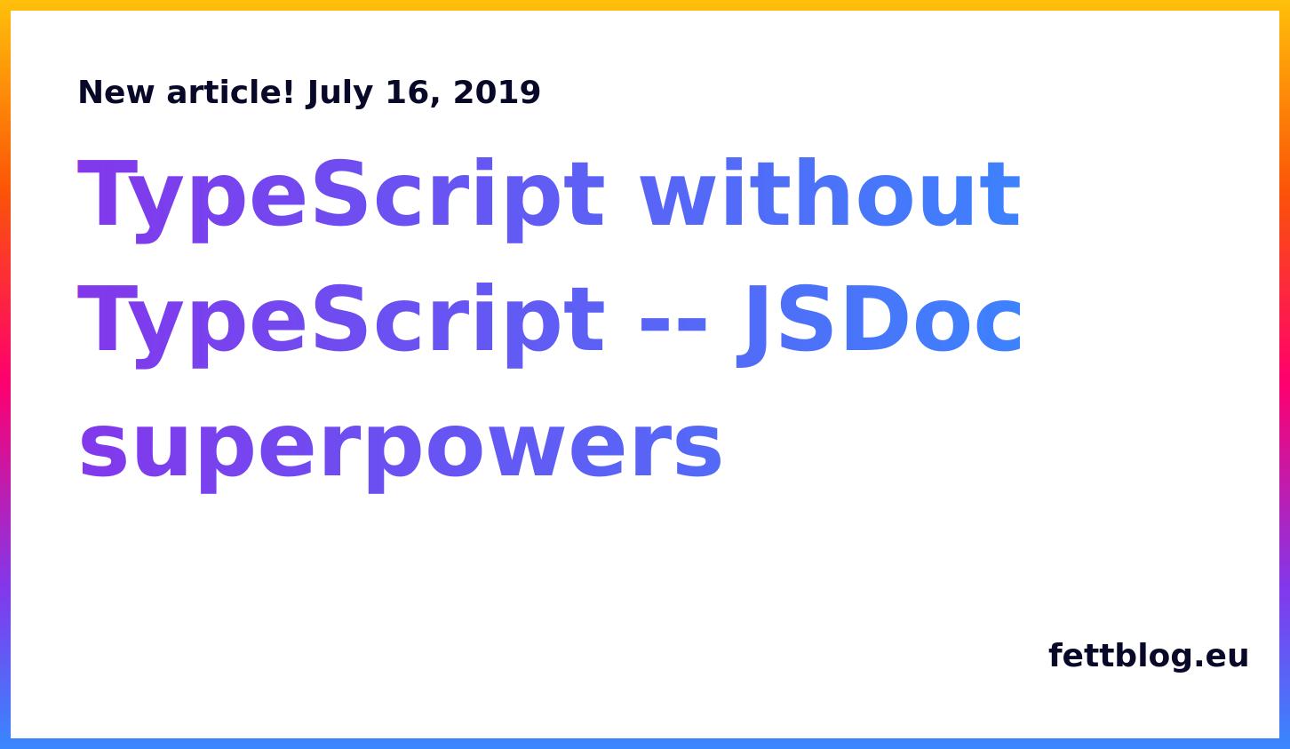 Typescript jsdoc superpowers