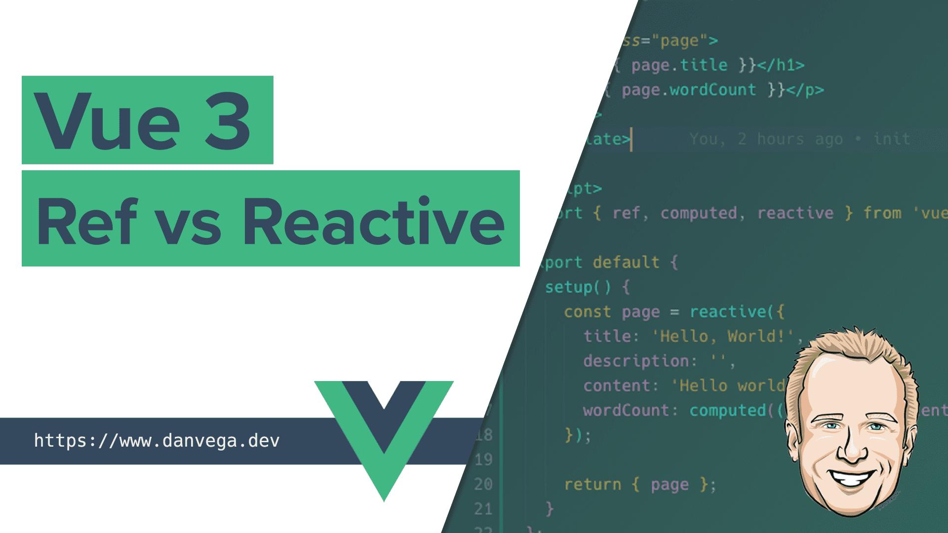 Vue3 ref vs reactive cover 0b85c65 1fe590e20f9a3356ba577b3820475616